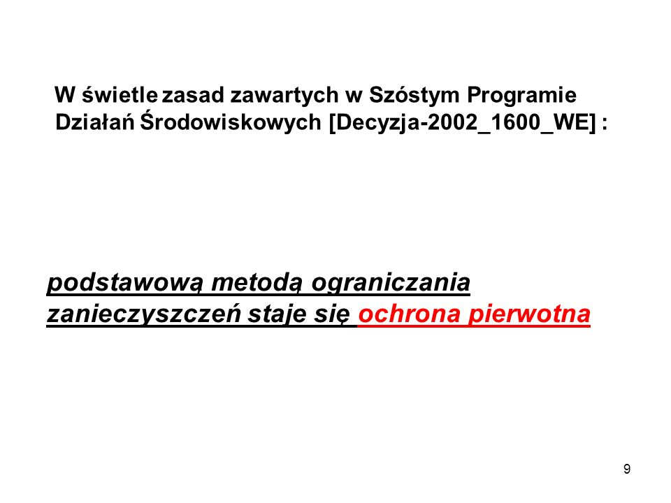 W świetle zasad zawartych w Szóstym Programie Działań Środowiskowych [Decyzja-2002_1600_WE] :